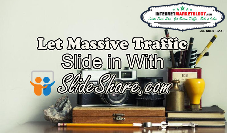 Let Massive Traffic Slide in with SlideShare